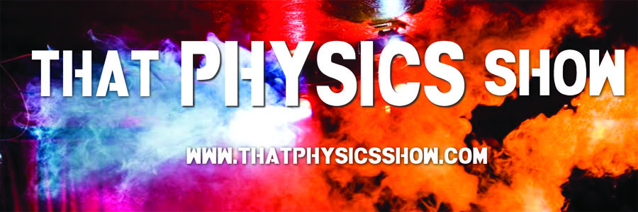 THAT PHYSICS SHOW!